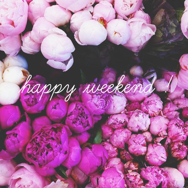 happy {blooming} weekend! So pretty. Love getting flowers JUST BECAUSE