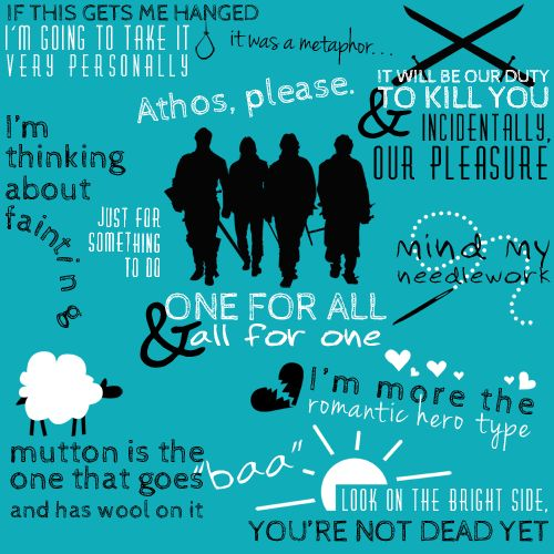The Musketeers; Quotes