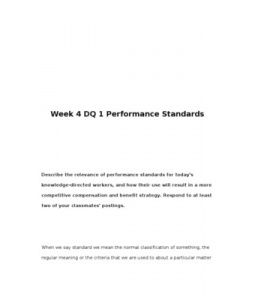 Describe the relevance of performance standards for today's knowledge-directed workers, and how their use will result in a more competitive compensation and benefit strategy. Respond to at least two of your classmates' postings.