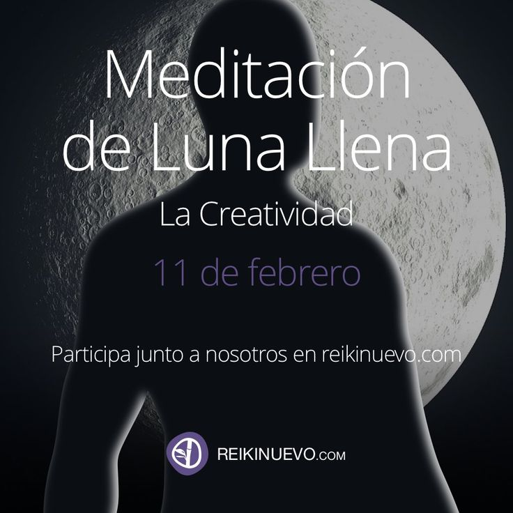 Participa en la meditación de Luna Llena del 11 de febrero de 2017. Más información: http://www.reikinuevo.com/temas/meditacion/