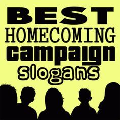 homecoming campaign slogans                                                                                                                                                                                 More