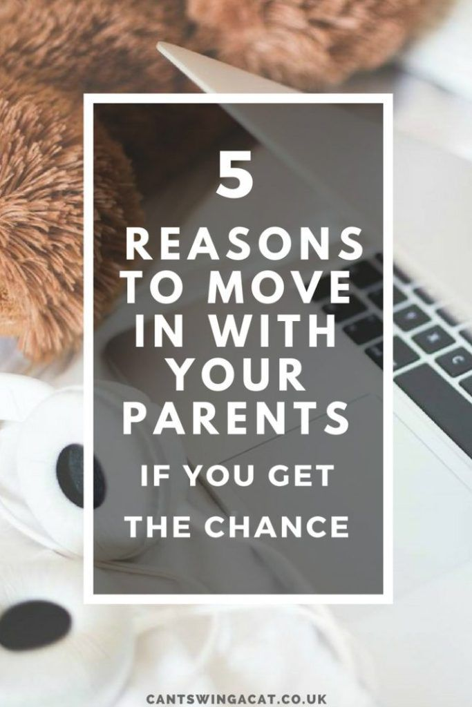 5 Reasons You Should Move in With Your Parents if You Have The Chance   Whether you need to get out of debt or save for a deposit on your own place, moving in with your parents could help you get the head start you need