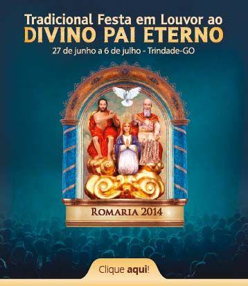 Tradicional Festa em Louvor ao Pai Eterno, Participe...
