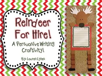 Reindeer For Hire A Persuasive Writing Craftivity