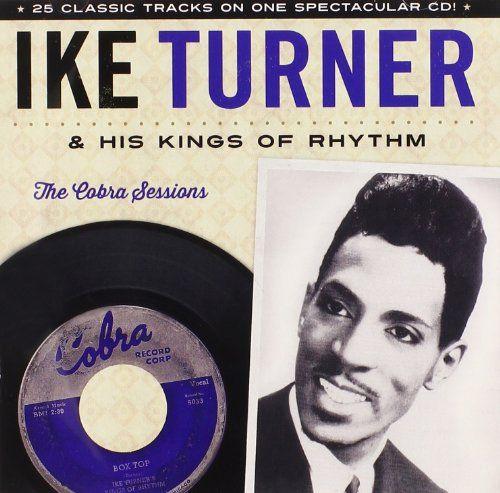 Ike & The Kings Of Rhythm Turner - The Cobra Sessions