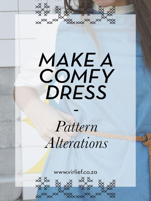 Making a dress that's comfortable to slouch in at home but easy to wear out in town too! Starting with the pattern alterations.