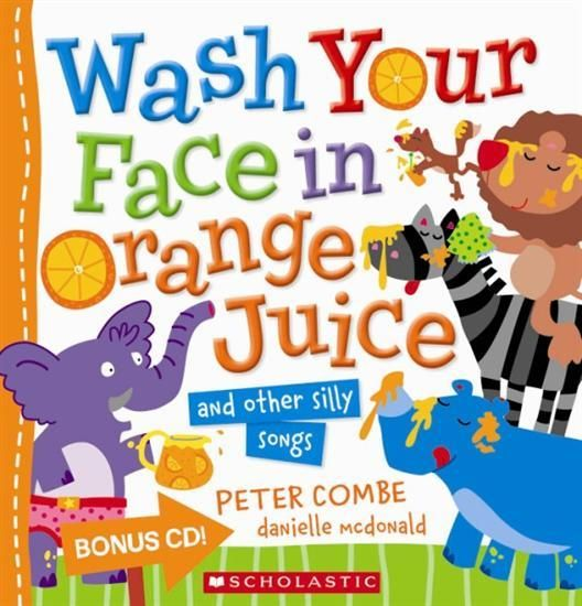 (Own) Wash Your Face in Orange Juice - and Other Silly Songs Peter Combe with CD