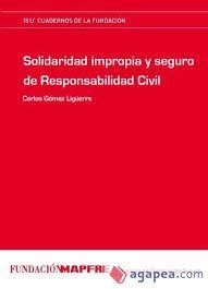 Solidaridad impropia y seguro de responsabilidad civil / Carlos Gómez Ligüerre. - 2010.