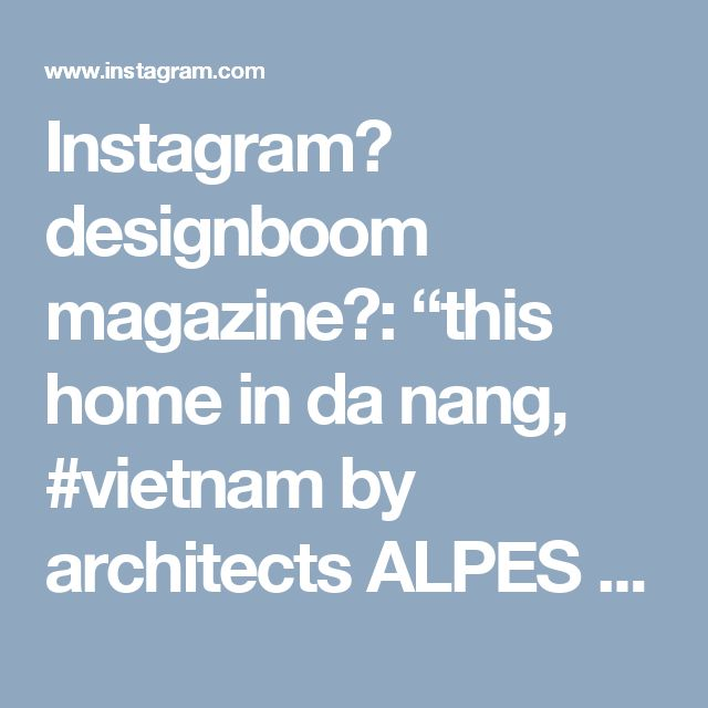 """Instagram의 designboom magazine님: """"this home in da nang, #vietnam by architects ALPES green design & build arc provides natural ventilation through the use of #skylights…"""""""