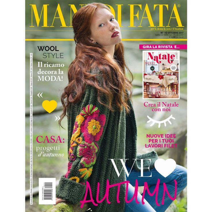 MANI DI FATA OTTOBRE 2017 - We love autumn, il ricamo decora la moda. Gira la rivista e ... crea il Natale con noi. Nuove idee per i tuoi lavori filet.