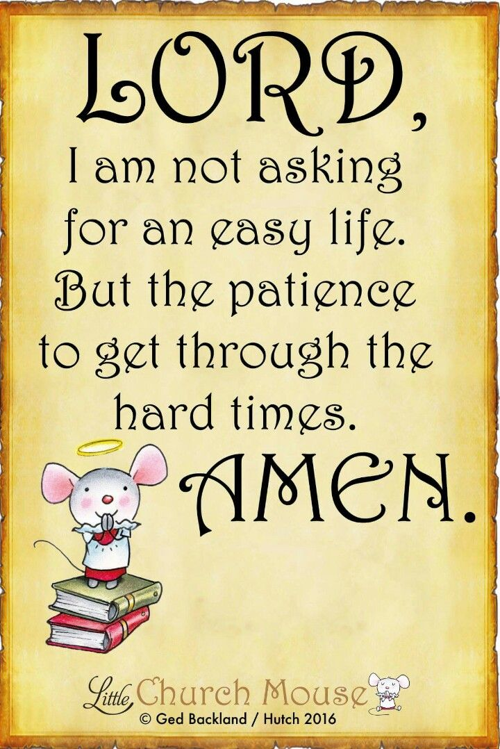 ♡✞♡ Lord, I'm not asking for an easy life, But the patience to get through the…