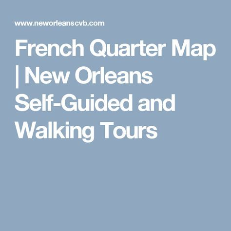 French Quarter Map   New Orleans Self-Guided and Walking Tours