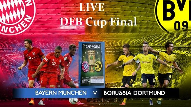 Watch Bayern Munich Vs. Borussia Dortmund : DFB Cup Final Live Stream