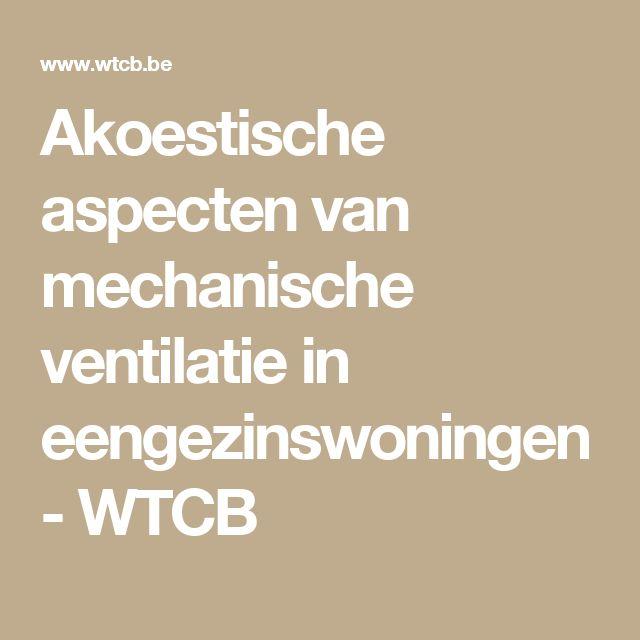 Akoestische aspecten van mechanische ventilatie in eengezinswoningen - WTCB