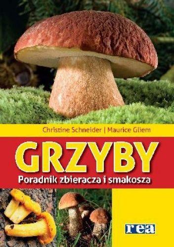 Okładka książki Grzyby. Poradnik zbieracza i smakosza