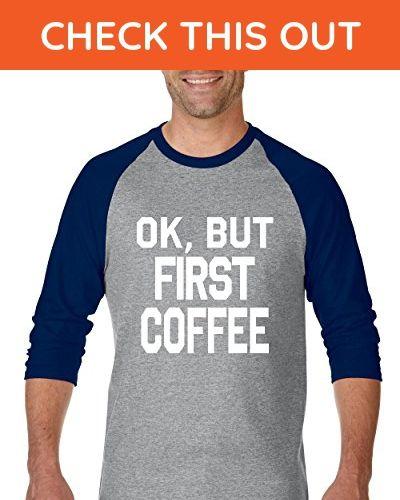 Ugo OK, But First Coffee Gift for Coffee Lovers Birthday Christmas Unisex Raglan Sleeve Baseball T-Shirt - Sports shirts (*Amazon Partner-Link)