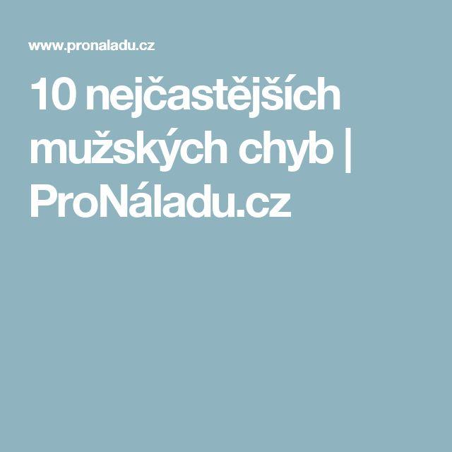 10 nejčastějších mužských chyb   ProNáladu.cz