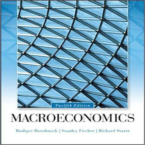 Solution Manual for Macroeconomics 12th Edition DornbuschRate this post Solution manual for Macroeconomics 12th Edition by Rudiger Dornbusch Dr, Stanley Fischer, Richard Startz This is completeSolution manual for Macroeconomics 12th Edition by Rudiger Dornbusch Dr, Stanley Fischer, Richard Startz Click link bellow to view sample: https://getbooksolutions.com/wp-content/uploads/2017/11/Solution-manual-for-Macroeconomics-12th-Edition-by-Dornbusch.pdf Prod...