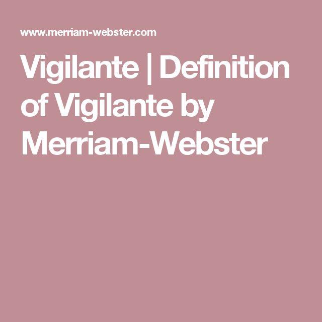 Vigilante | Definition of Vigilante by Merriam-Webster