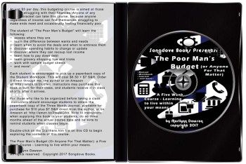 Now on CD-ROM! - The Poor Man's Budget (Or Anyone For That Matter): A Five Week Course - Learning to live within your means - just $43.95! Click through for details!