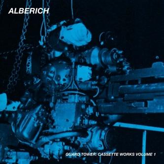 Alberich - Guard Tower: Cassette Works, Vol. 1