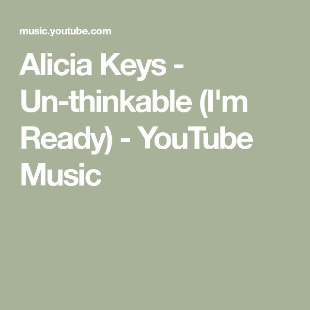 Alicia Keys - Un-thinkable (I'm Ready) - YouTube Music