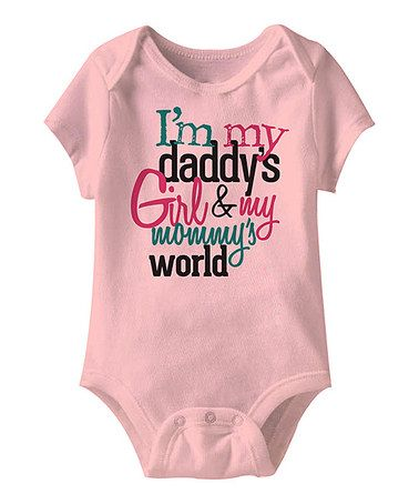 Another great find on #zulily! Pink 'Daddy's Girl & My Mommy's World' Bodysuit - Infant #zulilyfinds