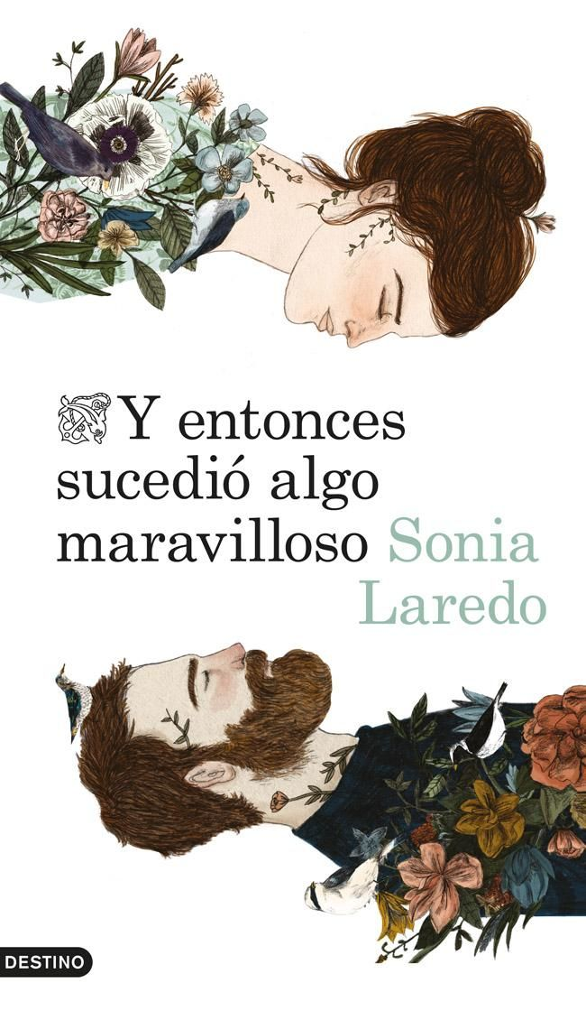 Y entonces sucedió algo maravilloso, de Sonia Laredo, nos muestra la magia de los libros y de las segundas oportunidades en una novela que enamora, una deliciosa novela que bebe de la magia del cuento para recrear la historia de una mujer que, en un momento de desesperación, da un giro a su vida.