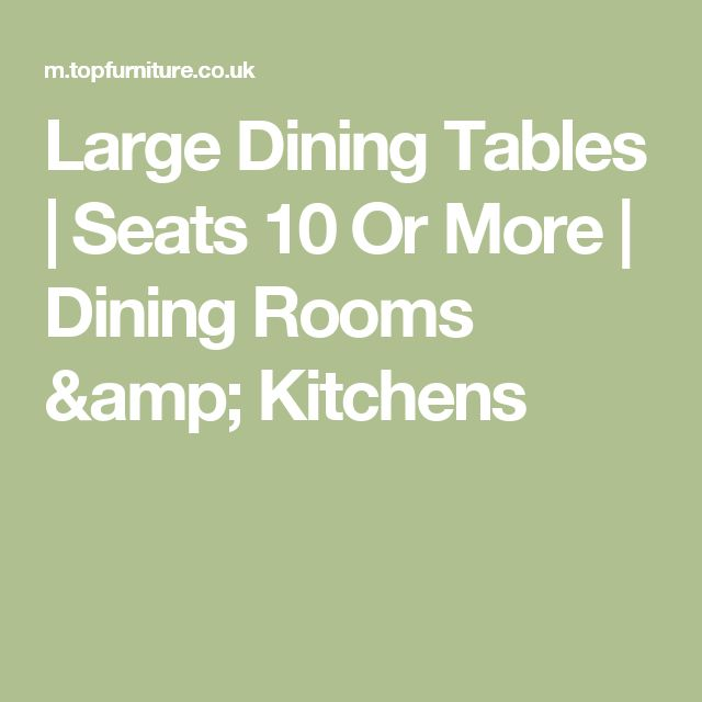 Large Dining Tables To Seat 25+ best large dining tables ideas on pinterest | large dining