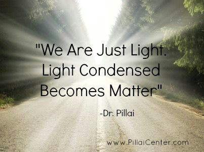 "Dr. Pillai: ""We are just light. Light condensed becomes Matter"" #quantum physics"