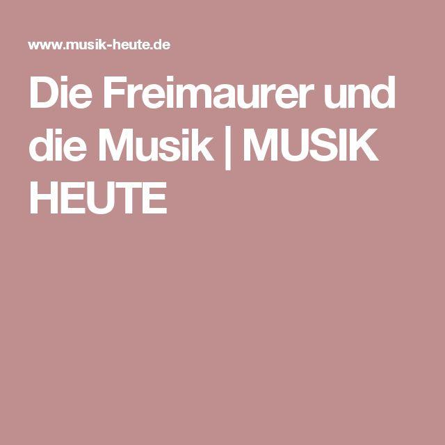 Die Freimaurer und die Musik | MUSIK HEUTE
