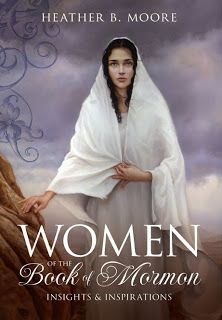 """Women in the Scriptures: """"Women of the Book of Mormon"""": Book Review"""