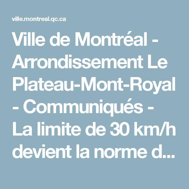Ville de Montréal - Arrondissement Le Plateau-Mont-Royal - Communiqués - La limite de 30 km/h devient la norme dans Le Plateau