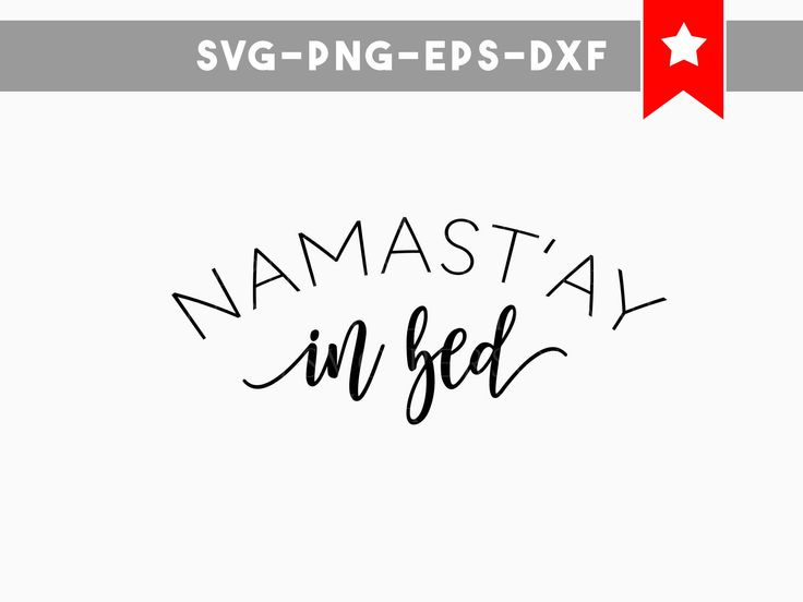 namastay in bed svg, namaste svg, funny svg, funny quotes, svg files for cricut, svg files silhouette, cameo files, cricut designs, cutting by PersonalEpiphany on Etsy