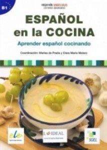 Español en la cocina : aprender español cocinando