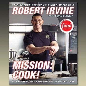 Robert Irvine's Autographed Book: Mission: Cook! #FNStore: Impossible Easy, Food Network, Robert Irvine, Network Stores, Digital Cookbook, Chef Robert, Champions Chef, Irvine Recipes, Irvine Baby