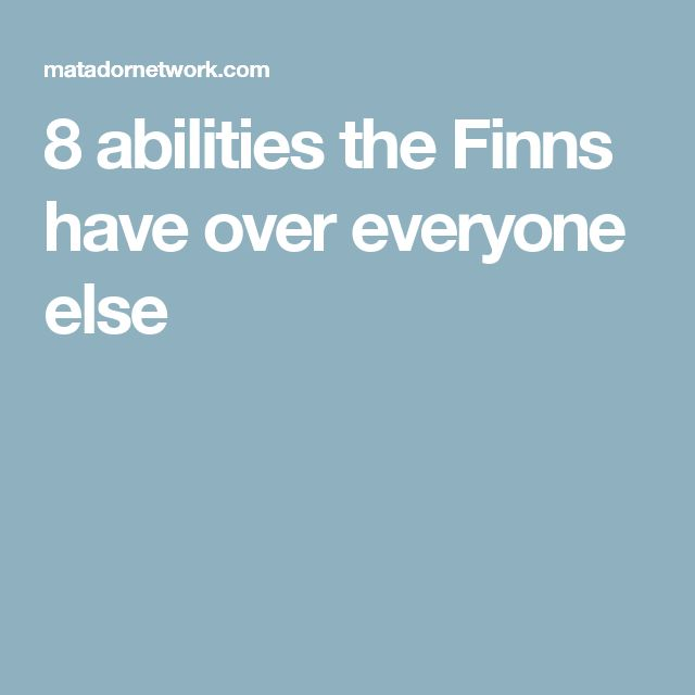8 abilities the Finns have over everyone else