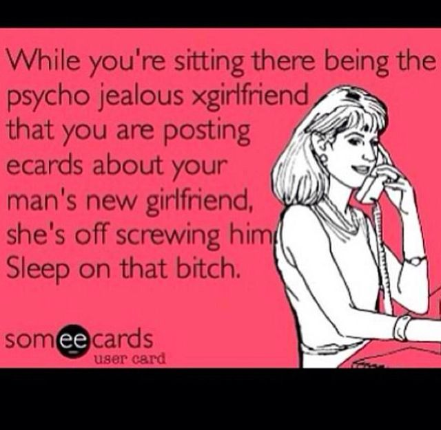 Ecards #funny #exgirlfriend