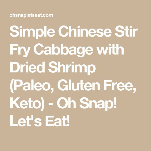 Simple Chinese Stir Fry Cabbage with Dried Shrimp (Paleo, Gluten Free, Keto) - Oh Snap! Let's Eat!