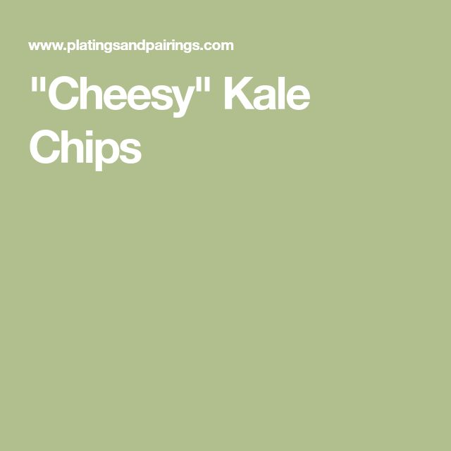 """Cheesy"" Kale Chips"