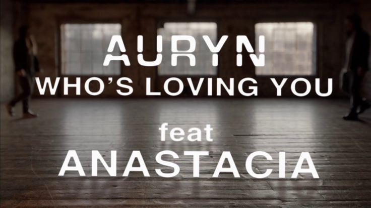 Auryn:  Who´s loving you? (feat. Anastacia) (Videoclip Oficial)
