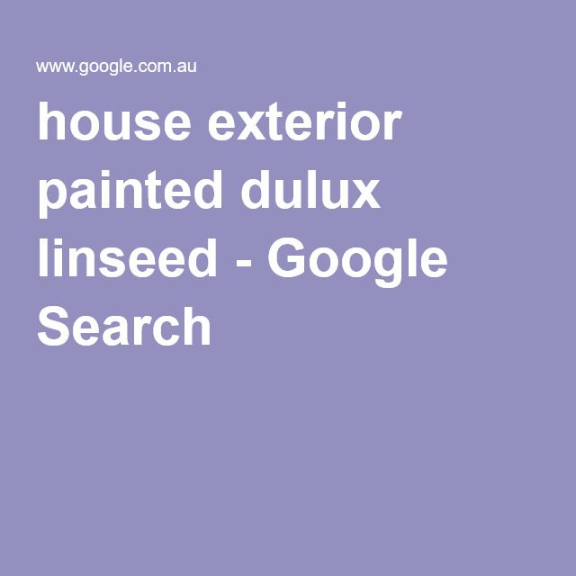 house exterior painted dulux linseed - Google Search