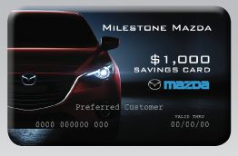 Become a Milestone Mazda Savings Card Member Today!  It's free to join and you'll enjoy TONS of great savings. Find out more on our website!  http://www.milestonemazda.com/new-member-sign-up.php