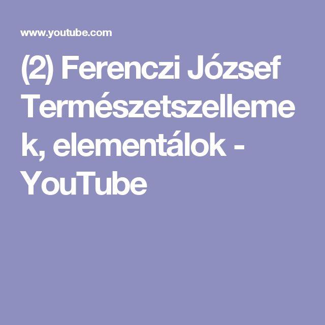 (2) Ferenczi József Természetszellemek, elementálok - YouTube