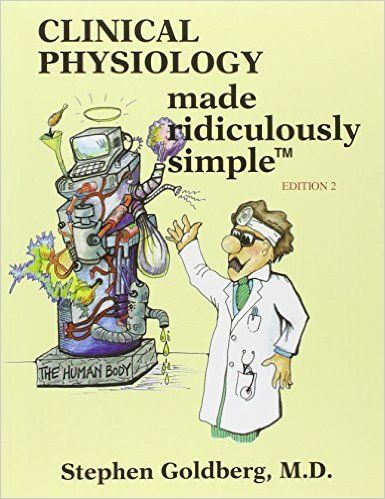 Amazon Clinical Physiology Made Ridiculously Simple 9780940780941 Stephen Goldberg