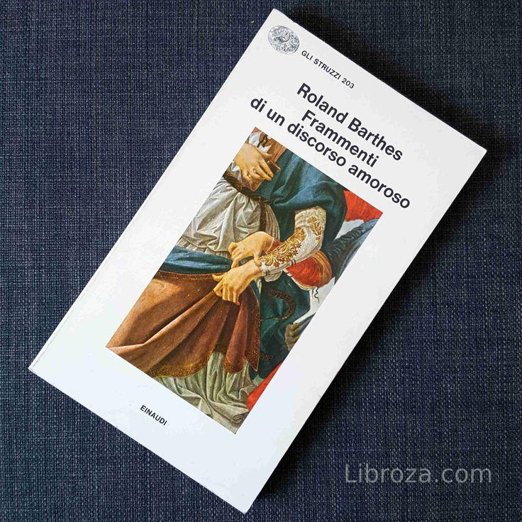Roland Barthes, Frammenti di un discorso amoroso.