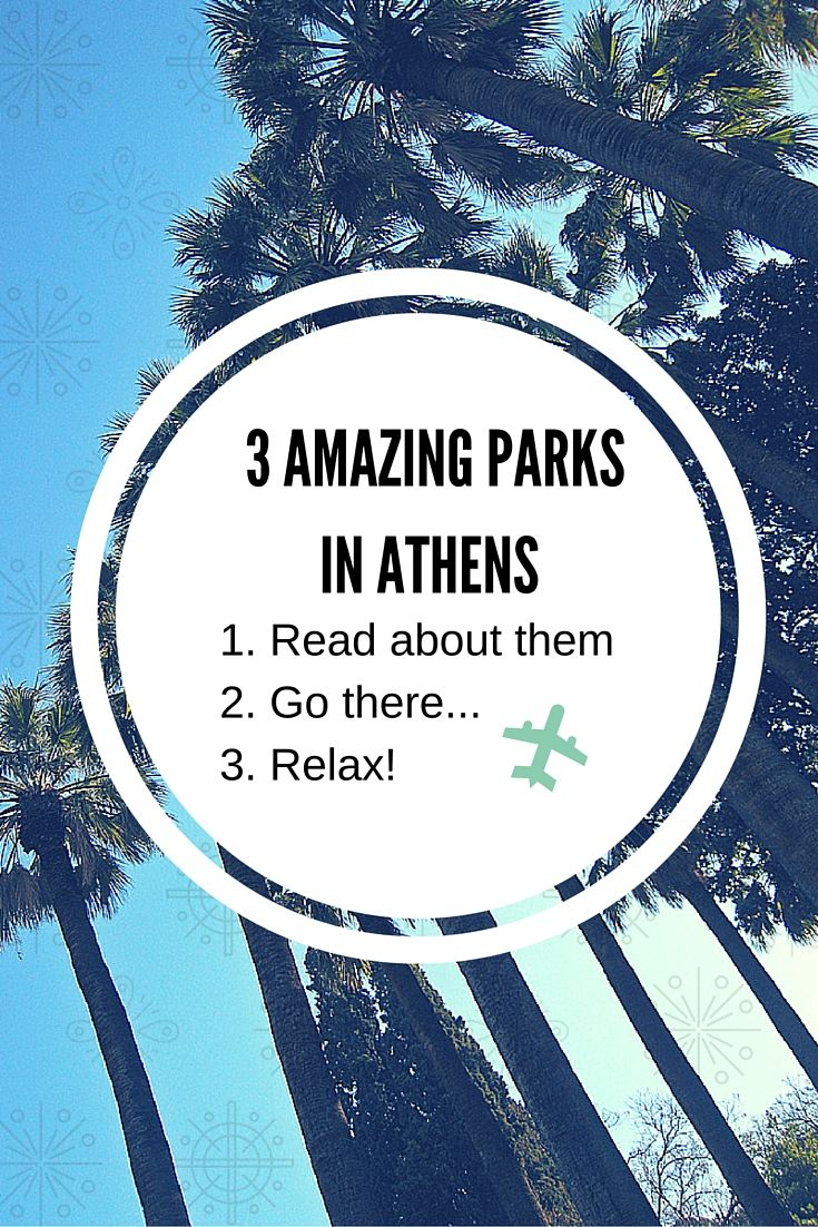 3 Amazing parks in Athens... Will you miss them?