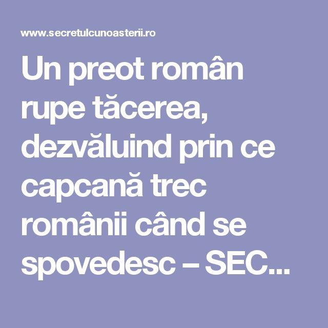 Un preot român rupe tăcerea, dezvăluind prin ce capcană trec românii când se spovedesc – SECRETUL CUNOAȘTERII
