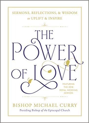 The Power of Love: Sermons, reflections, and wisdom to