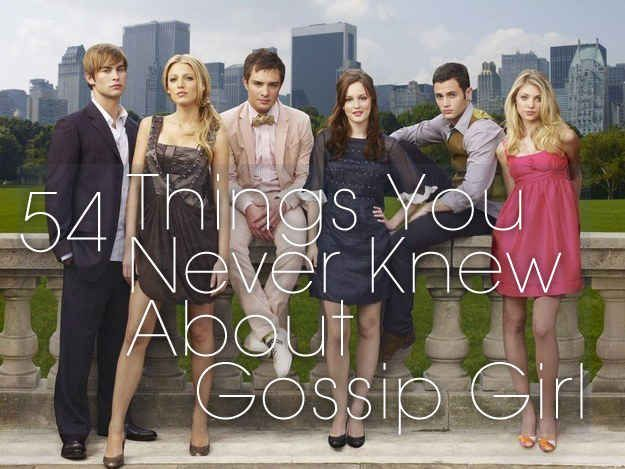"""54 Things You Probably Didn't Know About """"Gossip Girl"""" After I finish the show I'll have to come back and read this"""